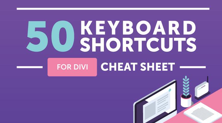 50 Keyboard Shortcuts Cheat Sheet For Divi