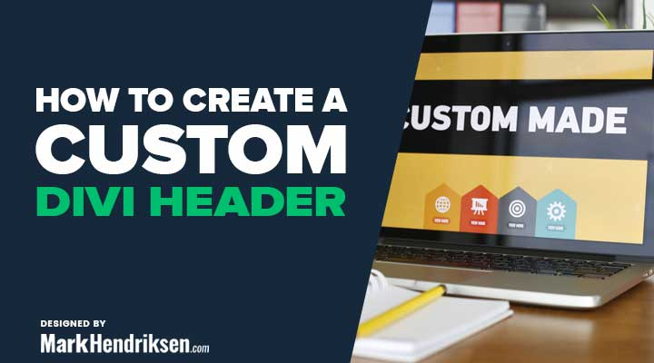 How to create a custom Divi header