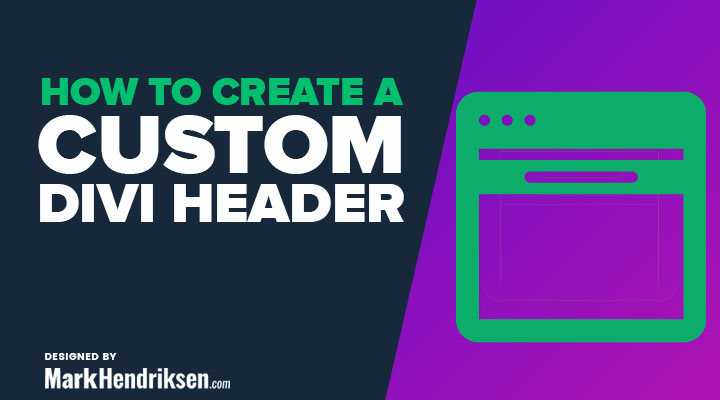 How to Create a Custom Divi Header