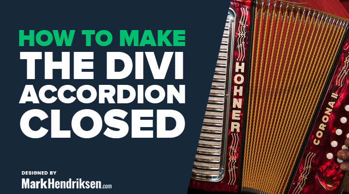 How to Make the Divi Accordion Closed