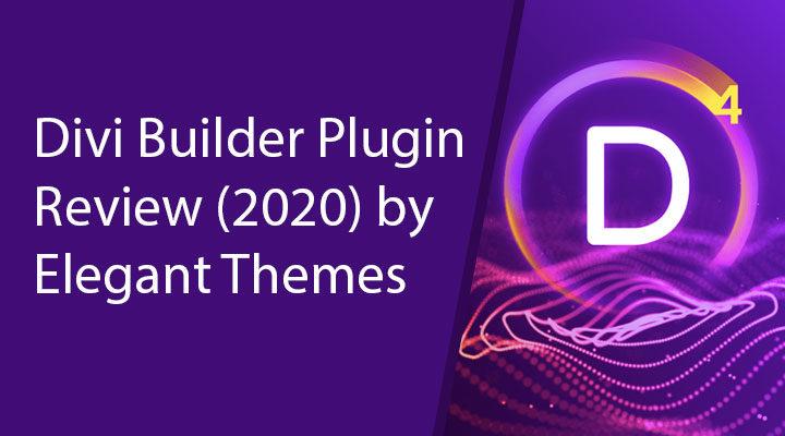 Divi Builder Plugin Review (2020) by Elegant Themes