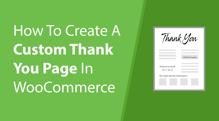 How to create a custom thank you page in WooCommerce
