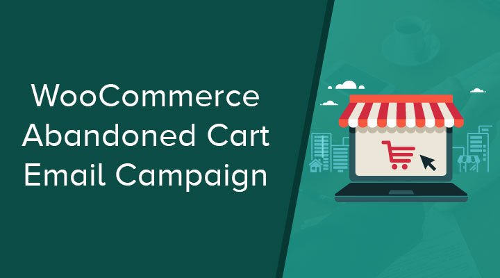 Cart Abandonment Email Campaign For WooCommerce