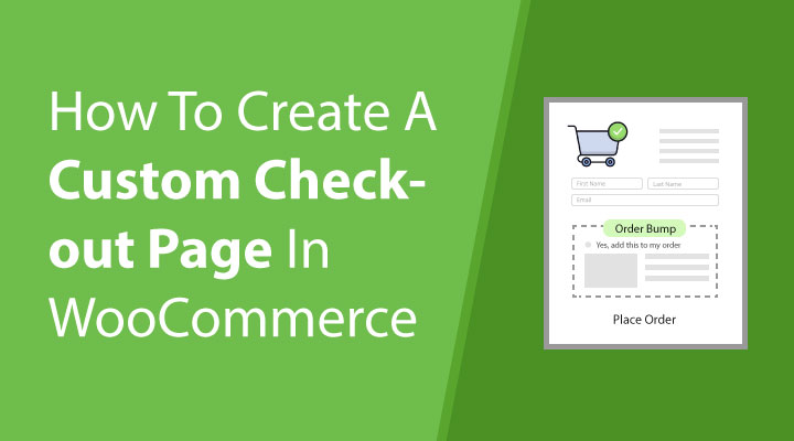 How to createa a custom checkout page in WooCommerce