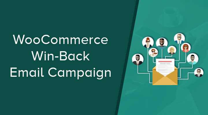 Win-Back Email Campaign for WooCommerce