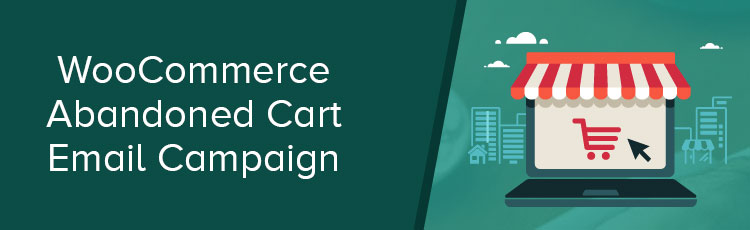 Cart Abandonment Email Campaign in WooCommerce