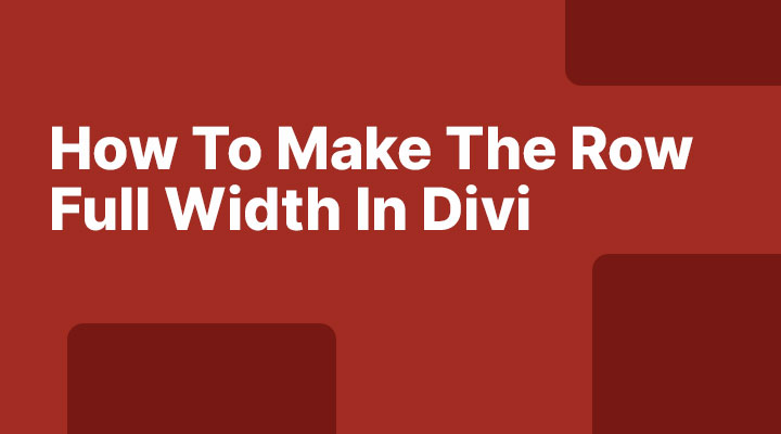 How to make the row full width in divi