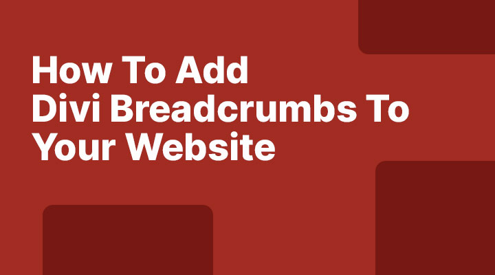 How to add Divi breadcrumbs to your website