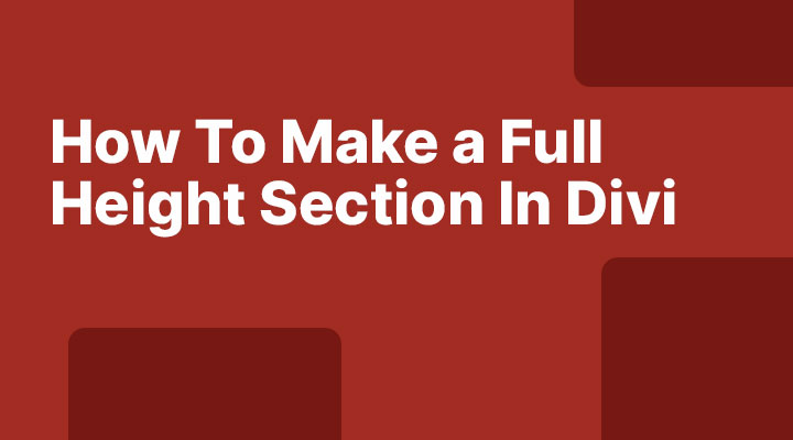 How to make a section full height in Divi