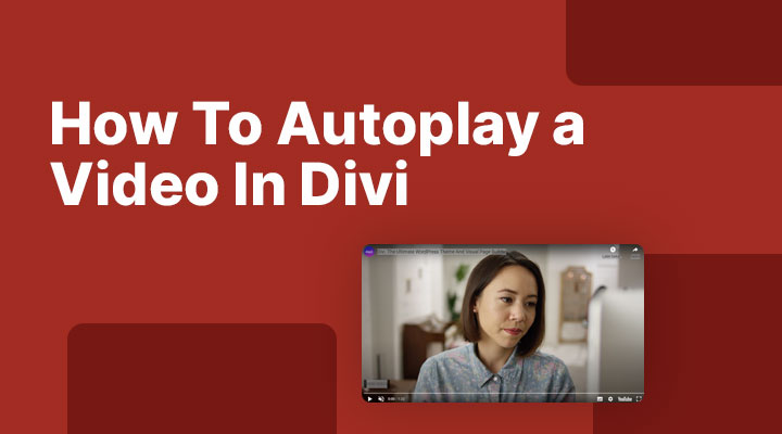 How to autoplay a video in Divi