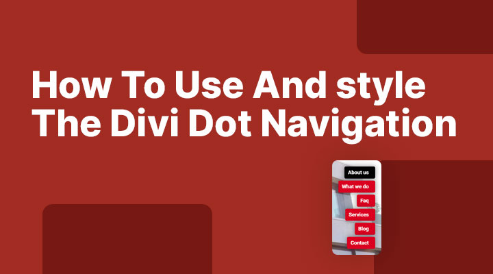 How To Use And style The Divi Dot Navigation